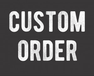 Custom Order for Keith