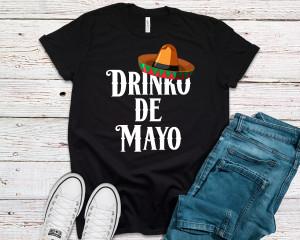 Cinco De Mayo Shirt Drinko de mayo - Cinco De Mayo T-shirts - Funny Cinco De Mayo Shirts. Unisex Mens and Womens drinking Tshirt.