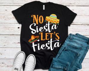 Cinco de Mayo shirt, No Siesta Let's Fiesta shirt, womens cinco de mayo shirt, sombrero shirt, fiesta shirt, party shirt for women