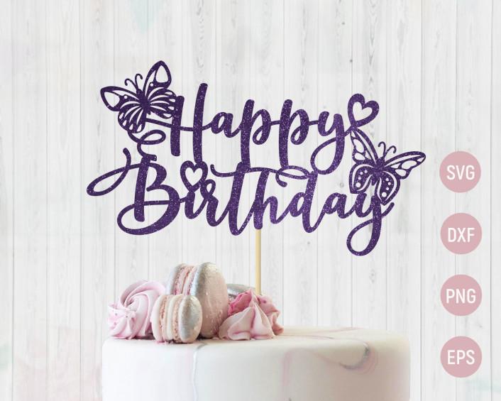 Download Happy Birthday Cake Topper Svg Butterfly Cake Topper Cut File Birthday Girl Svg Birthday Card Svg Digital File 92290 In Online Supermarket Sol